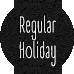 Regular Holiday